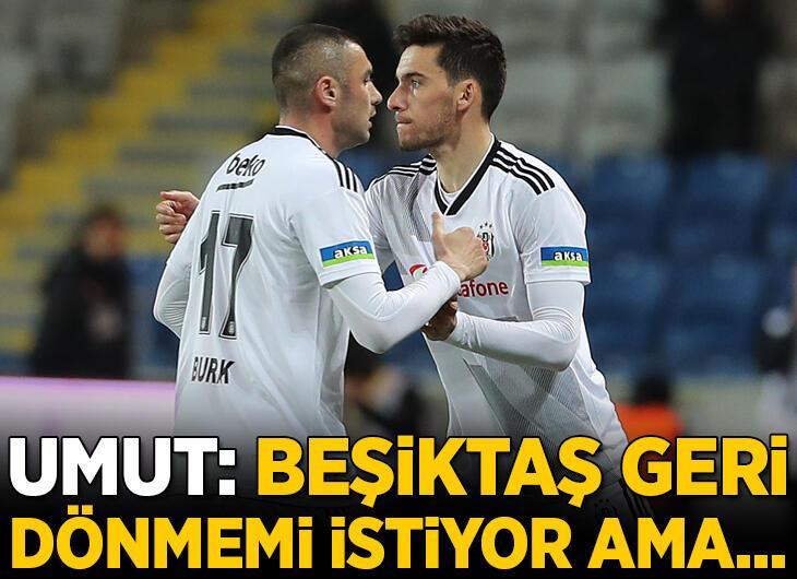 Umut Nayir: Beşiktaş beni geri istiyor