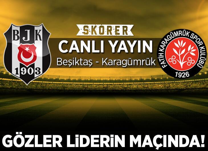 CANLI ANLATIM | Beşiktaş - Karagümrük