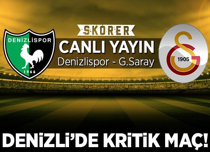 CANLI ANLATIM   Galatasaray - Denizlispor