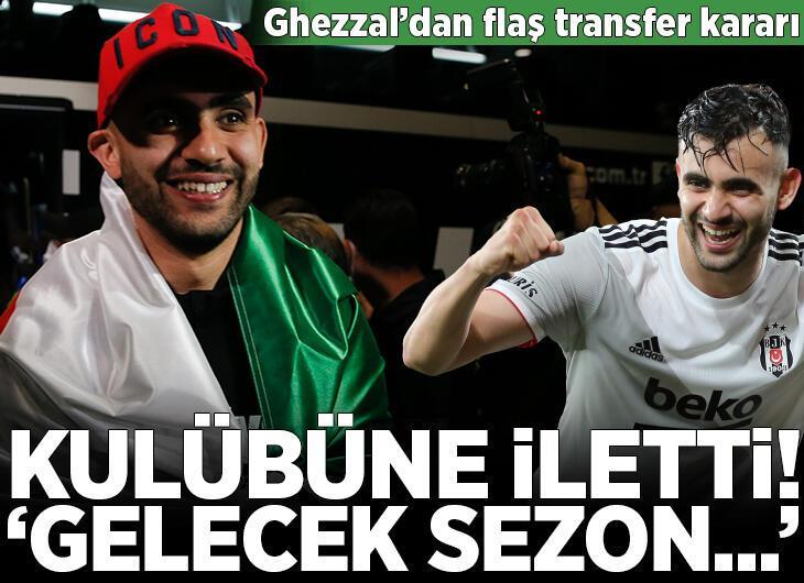 Rachid Ghezzal'dan son dakika transfer kararı!