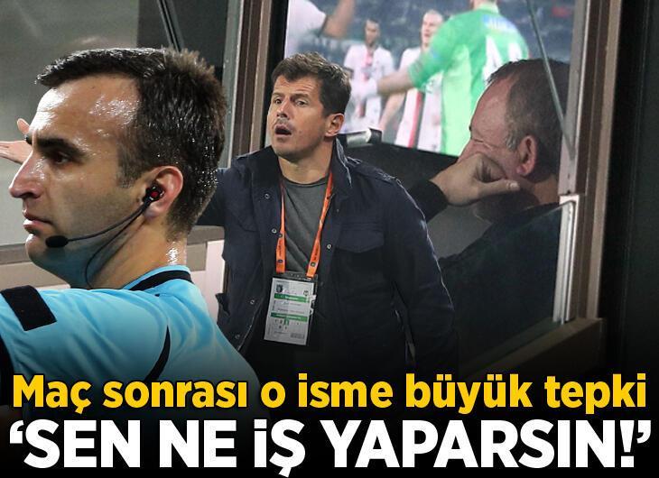 Başakşehir - Beşiktaş maçı sonrası adeta patladı! 'Sen ne iş yaparsın!'