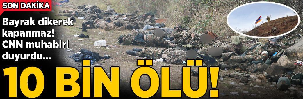 Bayrak dikerek kapanmaz! 10 bin ölü...