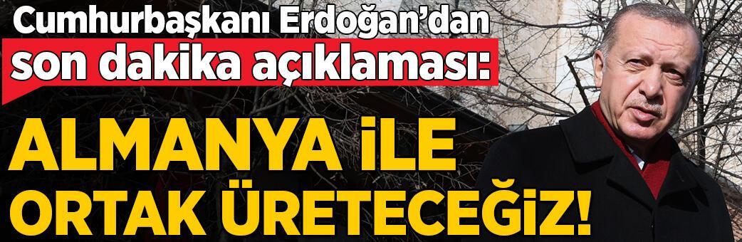 Erdoğan duyurdu! Almanya ile ortak üretilecek