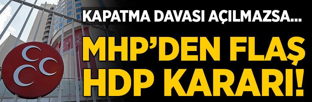 MHP'den flaş HDP kararı! Kapatma davası açılmazsa...