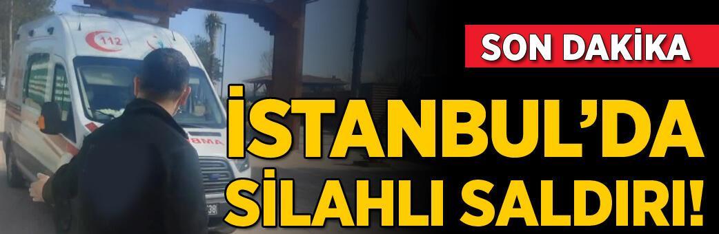 FLAŞ! İstanbul'da silahlı saldırı! 2 ölü