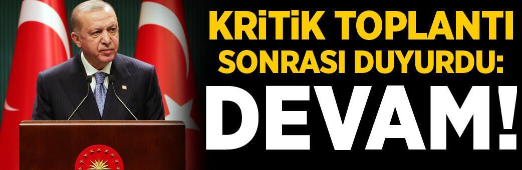 Son dakika: Kabine Toplantısı sonrası Erdoğan duyurdu! 'Devam' kararı çıktı