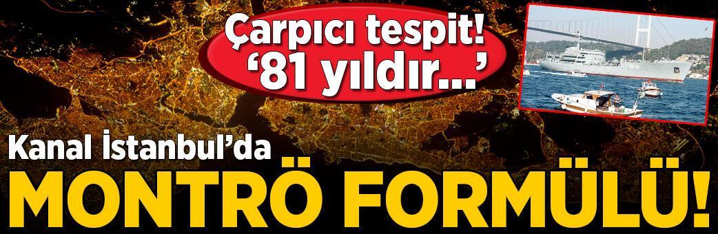Çok çarpıcı Kanal İstanbul tespiti! '81 yıldır...'