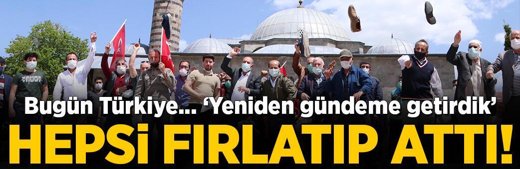 Bugün Türkiye! Hepsi fırlatıp attı