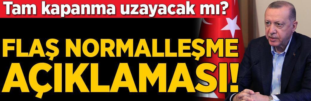 Erdoğan'dan flaş normalleşme kararı! Pazartesi...