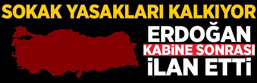 FLAŞ! Erdoğan duyurdu! Tüm yasaklar kalkıyor