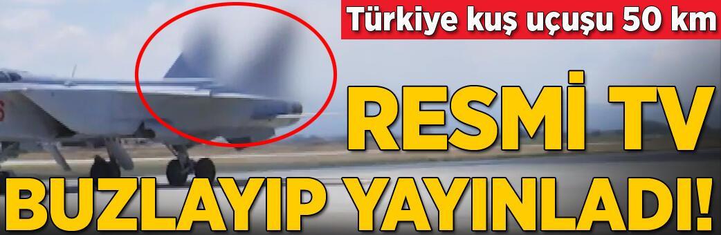 Türkiye kuş uçuşu 50 km! Resmi TV buzlayıp yayınladı