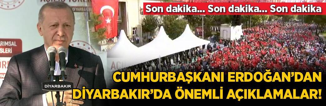 Cumhurbaşkanı Erdoğan'dan Diyarbakır'da son dakika açıklaması