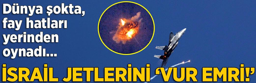 İsrail uçaklarını 'vur emri'! Dünya şokta...