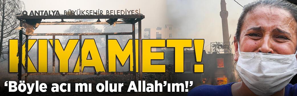 Kıyamet! 'Böyle acı mı olur Allah'ım!'