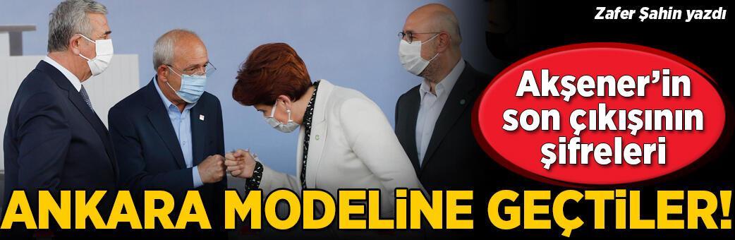 Muhalefet Ankara modeline geçti! Akşener'in çıkışının şifresi
