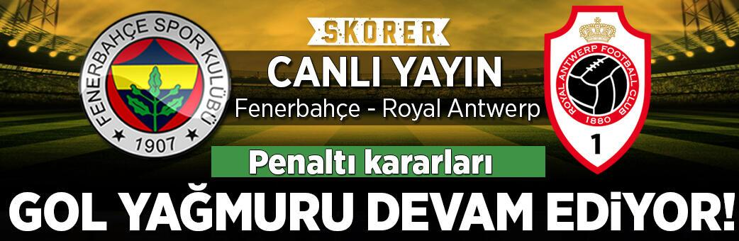 CANLI ANLATIM   Fenerbahçe – Antwerp