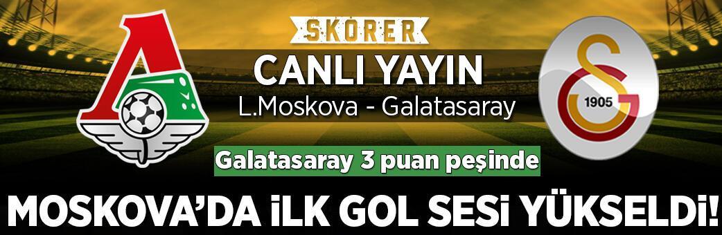 CANLI ANLATIM | Lokomotiv Moskova – Galatasaray