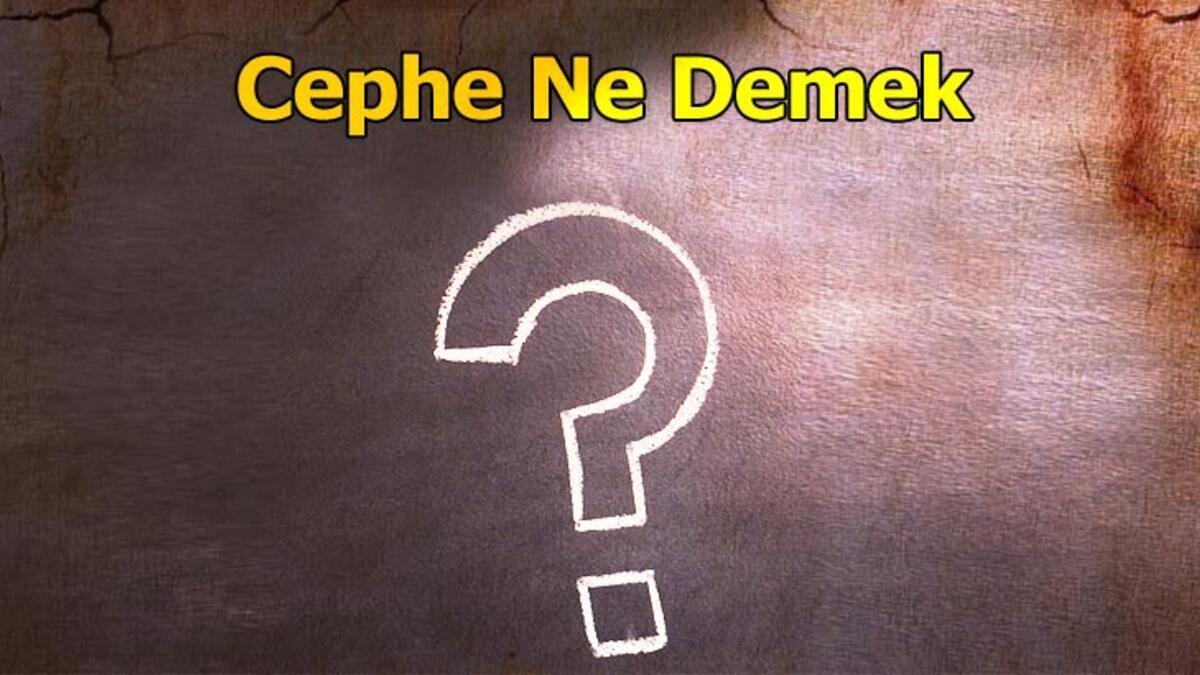 Cephe Ne Demek
