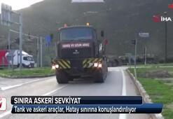 Hatay sınırına tank ve askeri araç sevkiyatı