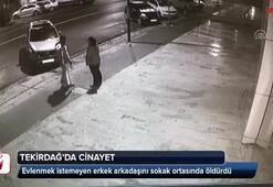 Evlenmek istemeyen erkek arkadaşını sokak ortasında öldürdü