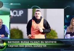Tayfun Bayındır: Şenol Güneş Türkiyenin 1 numaralı golcüsü Burak Yılmazdır dedi.