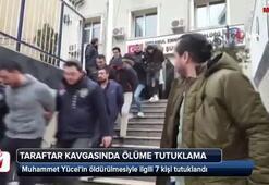 Taraftar kavgasında öldürülen gençle ilgili 7 tutuklama