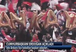 Cumhurbaşkanı Erdoğan, AK Partinin Ankara adaylarını açıkladı