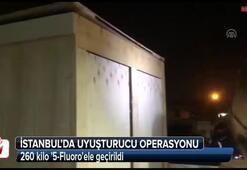 İstanbulda 260 kilo 5-Fluoroele geçirildi