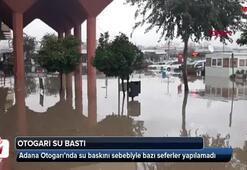 Adana Otogarını su bastı