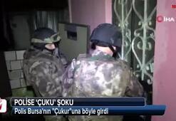 Polis Bursanın Çukuruna böyle girdi...