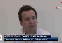 Ayşen Gruda'nın doktorundan açıklama