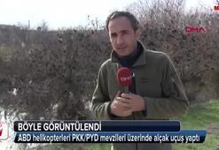 ABD helikopterleri PKK/PYD mevzileri üzerinde alçak uçuş yaptı