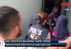 Adil Öksüzün baldızına hapis cezası