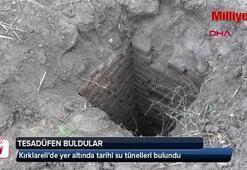 Kırklarelide yer altında tarihi su tünelleri bulundu