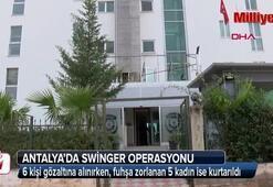 Antalyada swinger operasyonu