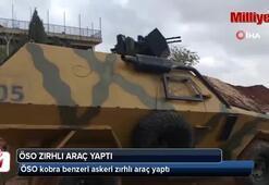 ÖSO kobra benzeri askeri zırhlı araç yaptı