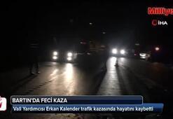 Bartın Vali Yardımcısı Erkan Kalender trafik kazasında hayatını kaybetti