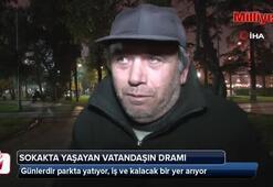 Sokakta yaşayan vatandaşın dramı