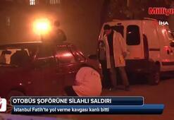 İstanbulda otobüs şoförüne silahlı saldırı
