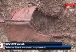 Bodrumda sel Bizans mezarlarını ortaya çıkardı