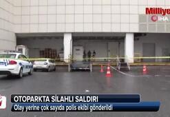 Esenyurtta bir otoparkta silahlı saldırı