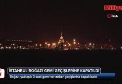 İstanbul Boğazı 3 saat trafiğe kapandı
