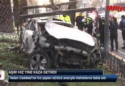 Vatan Caddesinde hız yapan sürücü aracıyla metrelerce takla attı