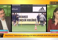 Aksal Yavuz: Fenerbahçe maçında ağır basan taraf Trabzonspor