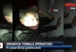 Başkent'te 'tombala' operasyonu: 85 gözaltı