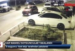 Dehşet saçan kar maskeli 3 soyguncu 'özel ekip' tarafından yakalandı