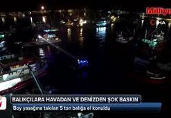 İstanbul'da balıkçılara hem karadan hem denizden şok baskın havadan görüntülendi