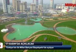 Türkiye'nin ilk Millet Bahçesi Başakşehir'de açılıyor