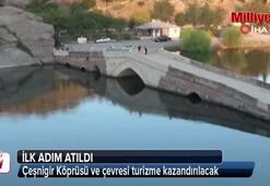 Çeşnigir Köprüsü ve çevresi turizme kazandırılacak