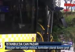 İstanbulda belediye otobüsü kontrolden çıktı